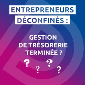 Entrepreneurs déconfinés
